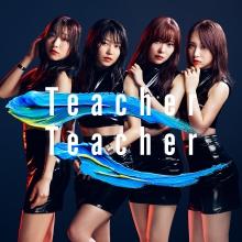 Teacher Teacher Type D【通常盤(CD+DVD)】